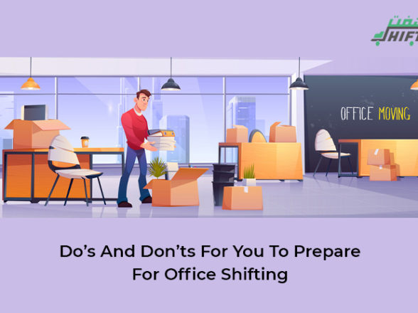 Do's and Don'ts For You To Prepare For Office Shifting