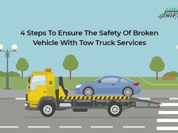 4 Steps To Ensure The Safety Of Broken Vehicle With Tow Truck Services