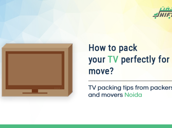 How to Pack Your TV Perfectly for Move? TV Packing Tips From Packers and Movers Noida