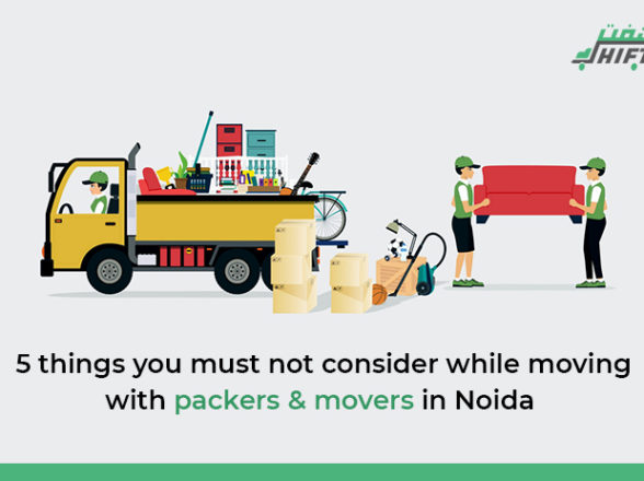 5 Things You Must Not Consider While Moving With Packers and Movers in Noida