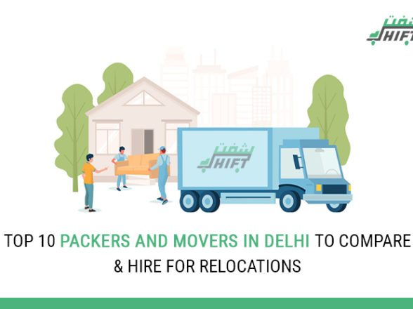 Top 10 Packers And Movers In Delhi To Compare & Hire For Relocations