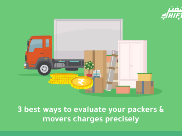 3 best ways to evaluate your packers & movers charge precisely